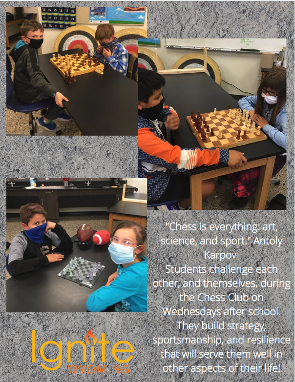 """Chess is everything: art, science, and sport."" Antoly Karpov Students challenge each other, and themselves, during the Chess Club on Wednesdays after school. They build strategy, sportsmanship, and resilience that will serve them well in other aspects of their life!"