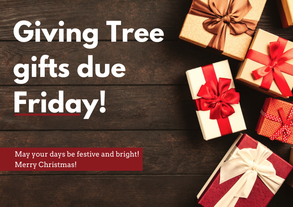 Giving tree gifts due back Friday Dec 4th
