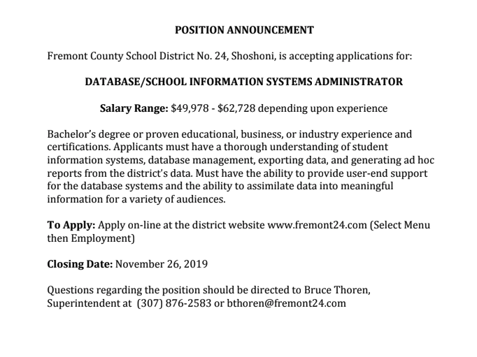 Database/School Information Systems Administrator Position Opening. Please call 307-876-2583 for more information