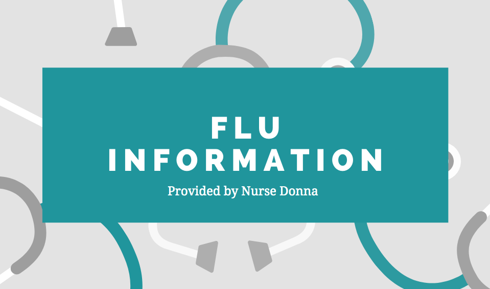 Flu Information provided by Nurse Donna