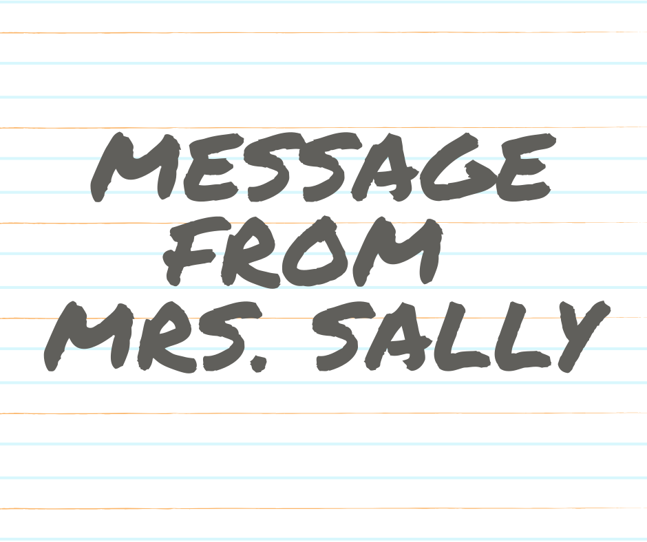 Message from Mrs. Sally